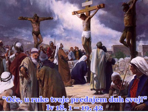 Petak Muke Gospodnje. VELIKI PETAK - uz evanđelje